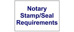 Notary Stamp and Seal Requirements