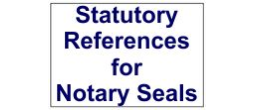 Statutory References for Notary Seal Requirements