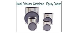 Metal Evidence Containers - Epoxy Coated