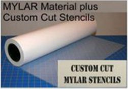 Mylar Plastic Material / Rolls and Custom Cut Stencils