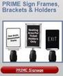 PRIME Sign Frames, Brackets & Holders