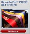 Retracta-Belt® PRIME Belt Printing