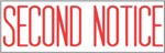 "Xstamper Pre-Inked Stock Stamp ""SECOND NOTICE"" Xstamper Stock Stamp"