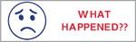 "Xstamper Pre-Inked Stock Stamp  ""WHAT HAPPENED"" Xstamper Stock Stamp"