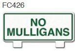 No Mulligans Golf Sign