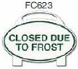Closed Due To Frost Golf Sign