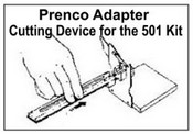 Prenco Adapter, Cutting Device for the 501 Kit